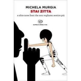 Libri - EINAUDI - STAI ZITTA - M.MURGIA