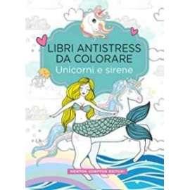 Libri NEWTON - ANTSTRESS DA COLORARE unicorni e sirene