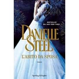 Libri SPERLING&KUPFER- L'ABITO DA SPOSA Danielle Steel