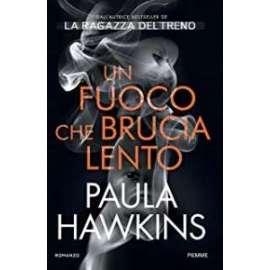 Libri PIEMME - UN FUOCO CHE BRICIA LENTO Paula Hawkins