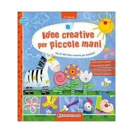 Libri ED. DEL BORGO - IDEE CREATIVE PER PICCOLE MANI