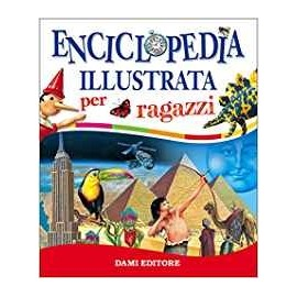 Libri DAMI EDITORE - ENCICLOPEDIA ILLUSTRATA PER RAGAZZI
