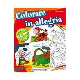 Libri EDIZIONI DEL BORGO - COLORARE IN ALLEGRIA
