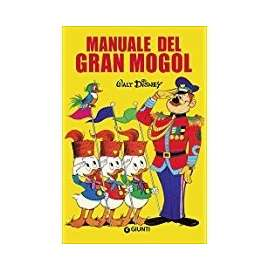 Libri WALT DISNEY - MANUALE DEL GRAN MOGOL